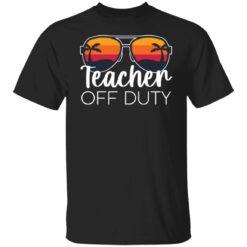 Teacher off duty sunglasses beach sunset shirt $19.95 redirect05252021020510 6