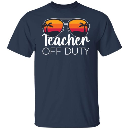 Teacher off duty sunglasses beach sunset shirt $19.95 redirect05252021020510 7