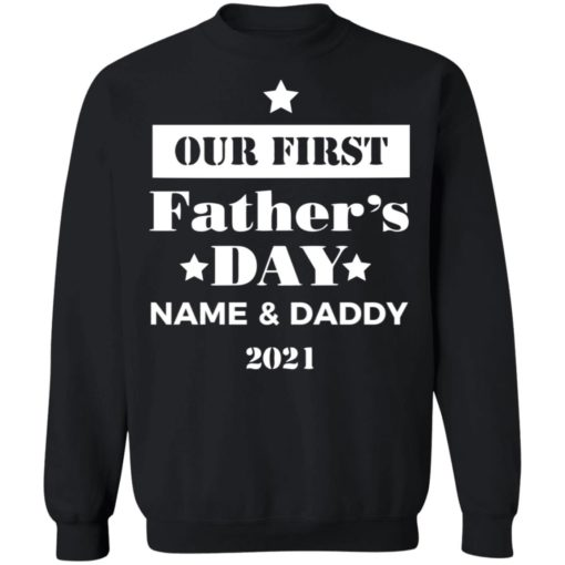 Personalised Dad and Son Daughter Our first Father's day 2021 shirt $19.95 redirect05252021060551 8