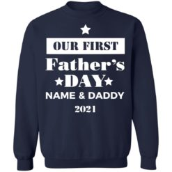 Personalised Dad and Son Daughter Our first Father's day 2021 shirt $19.95 redirect05252021060551 9