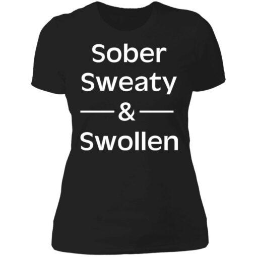 Sober sweaty and swollen shirt $23.95 redirect05262021000556 2