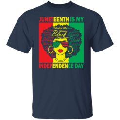 Juneteenth is my independence day shirt $19.95 redirect05262021010504 7