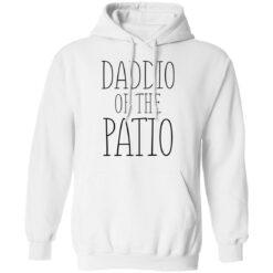 Daddio of the patio shirt $19.95 redirect05262021030532 7