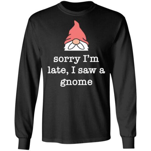 Sorry i'm late i saw a gnome shirt $19.95 redirect05262021230532 4