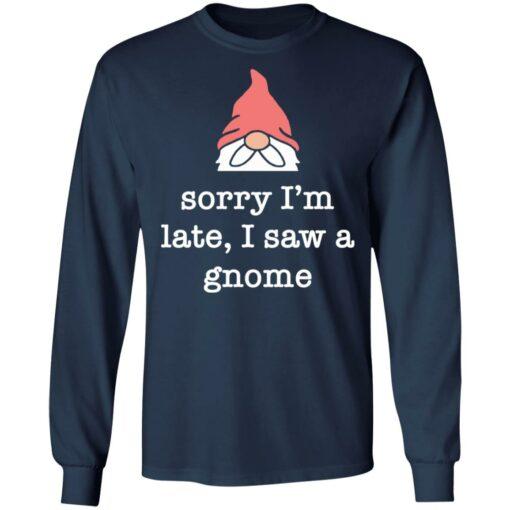 Sorry i'm late i saw a gnome shirt $19.95 redirect05262021230532 5