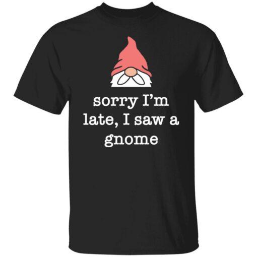 Sorry i'm late i saw a gnome shirt $19.95 redirect05262021230532