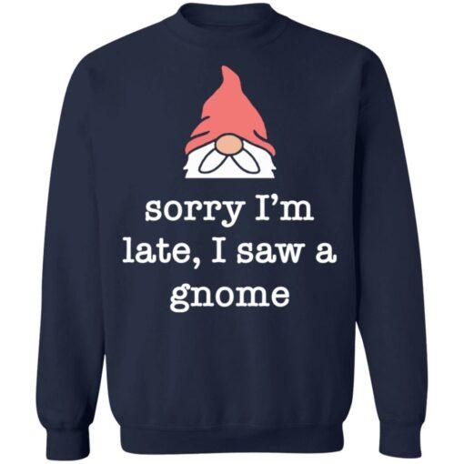 Sorry i'm late i saw a gnome shirt $19.95 redirect05262021230532 9