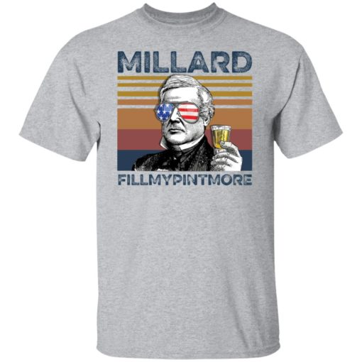 Millard Fillmore Millard fillmypintmore shirt $19.95 redirect05272021210523 1