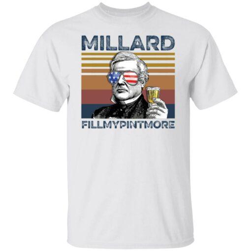 Millard Fillmore Millard fillmypintmore shirt $19.95 redirect05272021210523
