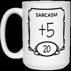 Sarcasm +5 20 mug $16.95 redirect05282021010516 2