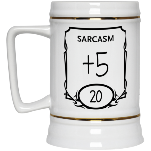 Sarcasm +5 20 mug $16.95 redirect05282021010516 3