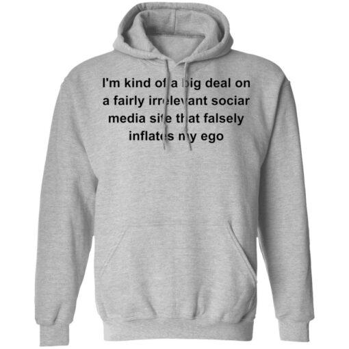 I'm kind of a big deal on a fairly irrelevant sociar media site shirt $19.95 redirect05282021020511 6