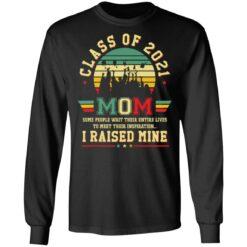 Class of 2021 mom i raised mine shirt $19.95 redirect05282021020515 4