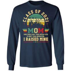 Class of 2021 mom i raised mine shirt $19.95 redirect05282021020515 5