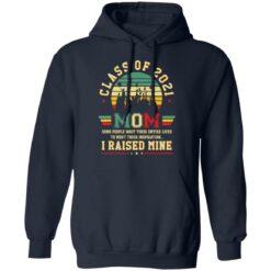 Class of 2021 mom i raised mine shirt $19.95 redirect05282021020515 7