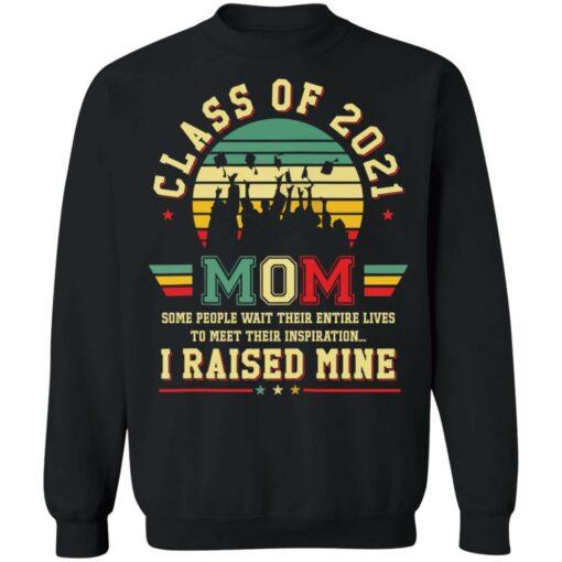 Class of 2021 mom i raised mine shirt $19.95 redirect05282021020515 8