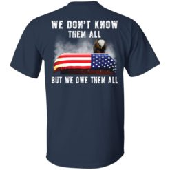 Eagle we don't know them all but we owe them all shirt $19.95 redirect05282021050521 1