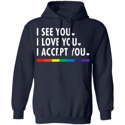 LGBT pride I see you i love you i accept you shirt $19.95 redirect05312021230505 7