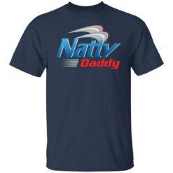 Natty daddy shirt $19.95 redirect06012021020649 1