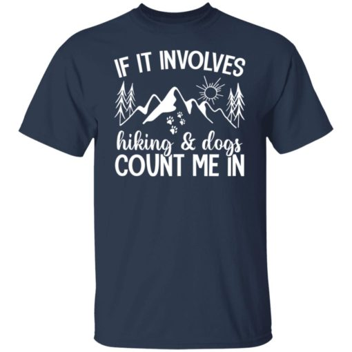 Mountain if it involves hiking and dogs count me in shirt $19.95 redirect06012021030637 1