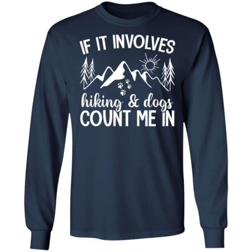 Mountain if it involves hiking and dogs count me in shirt $19.95 redirect06012021030637 5