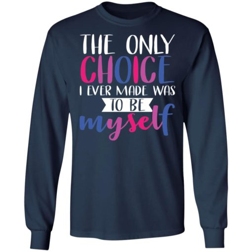 LGBT the only choice i ever made was to be myself shirt $19.95 redirect06012021030638 5