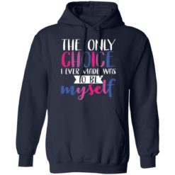 LGBT the only choice i ever made was to be myself shirt $19.95 redirect06012021030638 7