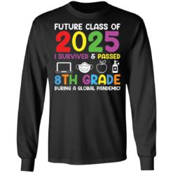 Future class of 2025 i survived and passed 8th grade shirt $19.95 redirect06012021040602 4