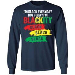 Juneteenth i'm black everyday but today i'm blackity black black black shirt $19.95 redirect06012021230614 5