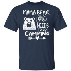 Mama bear needs to go camping shirt $19.95 redirect06012021230645 1