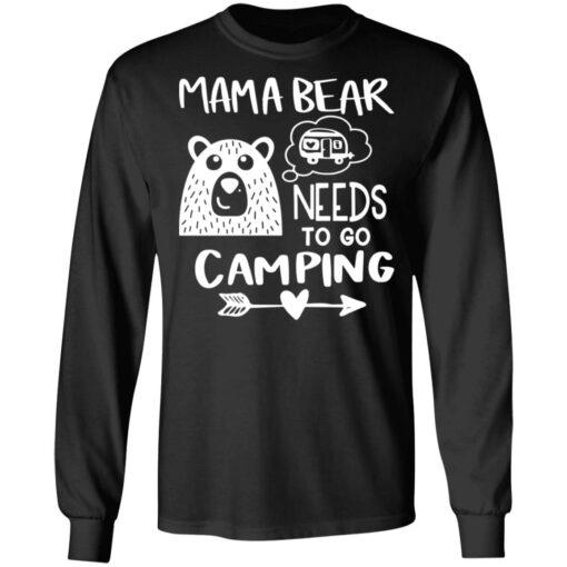 Mama bear needs to go camping shirt $19.95 redirect06012021230645 4