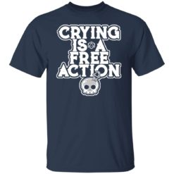 Crying is a free action shirt $24.95 redirect06162021230619 1
