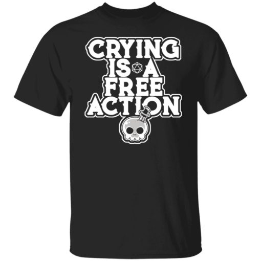 Crying is a free action shirt $24.95 redirect06162021230619