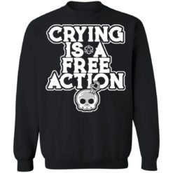 Crying is a free action shirt $24.95 redirect06162021230619 6