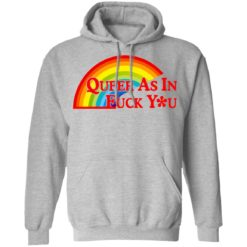 Pride LGBT queer as in fuck you shirt $19.95 redirect06172021030652 4
