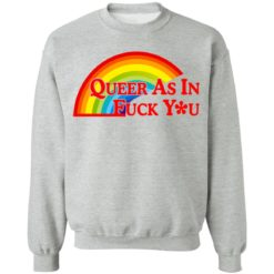 Pride LGBT queer as in fuck you shirt $19.95 redirect06172021030652 6
