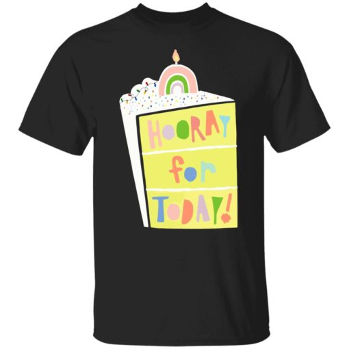 Hooray for today shirt $19.95 redirect06172021060601