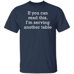 If you can read this i'm serving another table shirt $19.95 redirect06172021230612 1