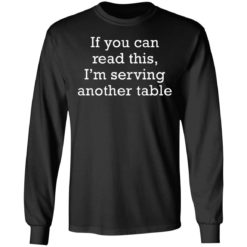 If you can read this i'm serving another table shirt $19.95 redirect06172021230612 2