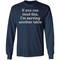 If you can read this i'm serving another table shirt $19.95 redirect06172021230612 3