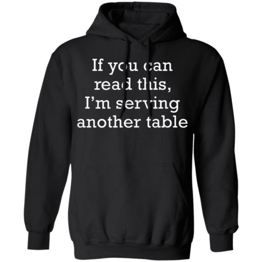 If you can read this i'm serving another table shirt $19.95 redirect06172021230612 4