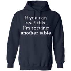 If you can read this i'm serving another table shirt $19.95 redirect06172021230612 5