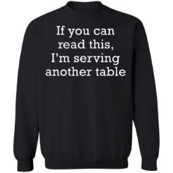 If you can read this i'm serving another table shirt $19.95 redirect06172021230612 6