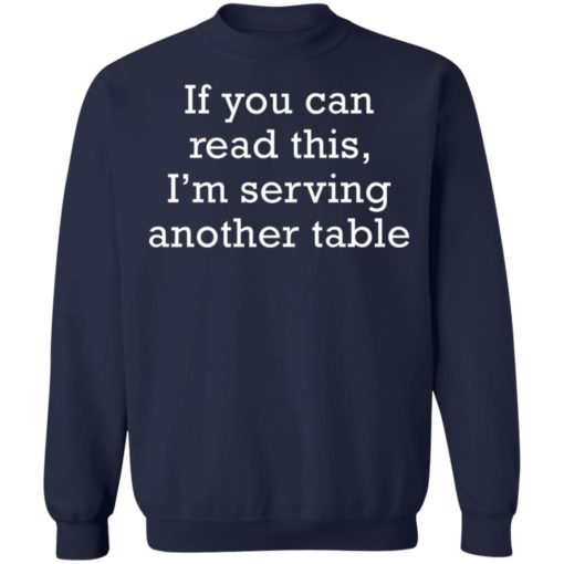 If you can read this i'm serving another table shirt $19.95 redirect06172021230612 7