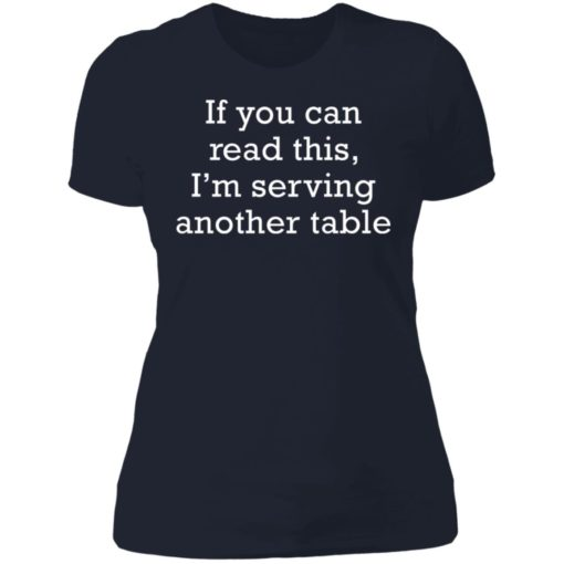 If you can read this i'm serving another table shirt $19.95 redirect06172021230612 9