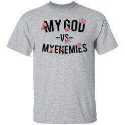 My god vs myenemies shirt $19.95 redirect06182021000640 1