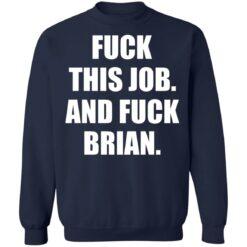 Fuck this job and fuck brian shirt $19.95 redirect06182021030653 7