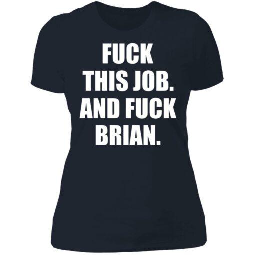 Fuck this job and fuck brian shirt $19.95 redirect06182021030653 9
