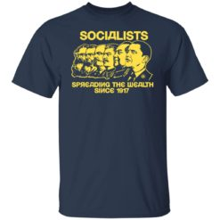Socialists spreading the wealth since 1917 shirt $19.95 redirect06182021040601 1