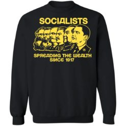 Socialists spreading the wealth since 1917 shirt $19.95 redirect06182021040602 2